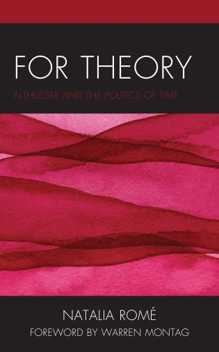 Cover image for the book For Theory: Althusser and the Politics of Time