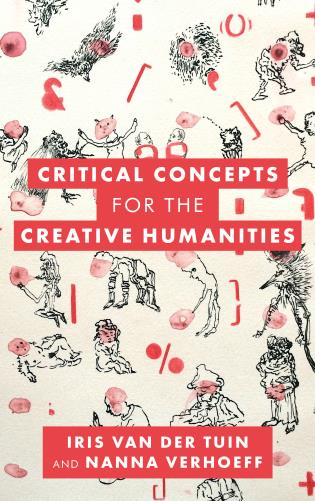 Cover image for the book Critical Concepts for the Creative Humanities