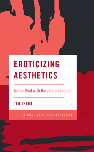 Cover image for the book Eroticizing Aesthetics: In the Real with Bataille and Lacan