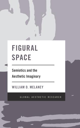 Cover image for the book Figural Space: Semiotics and the Aesthetic Imaginary
