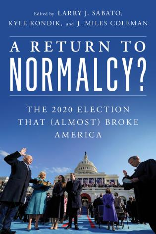Cover image for the book A Return to Normalcy?: The 2020 Election that (Almost) Broke America
