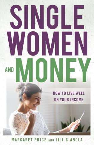 Cover image for the book Single Women and Money: How to Live Well on Your Income