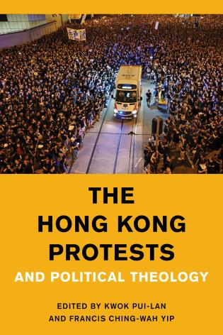 Cover image for the book The Hong Kong Protests and Political Theology