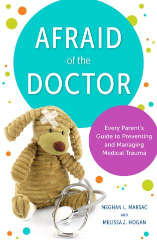 Cover image for the book Afraid of the Doctor: Every Parent's Guide to Preventing and Managing Medical Trauma