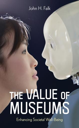 Cover image for the book The Value of Museums: Enhancing Societal Well-Being