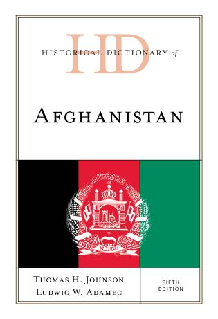Cover image for the book Historical Dictionary of Afghanistan, Fifth Edition