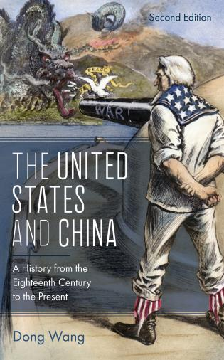 Cover image for the book The United States and China: A History from the Eighteenth Century to the Present, Second Edition