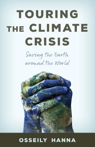 Cover image for the book Touring the Climate Crisis: Saving the Earth Around the World