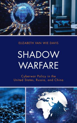 Cover image for the book Shadow Warfare: Cyberwar Policy in the United States, Russia and China