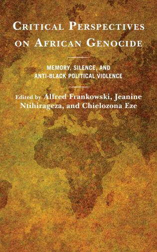 Cover image for the book Critical Perspectives on African Genocide: Memory, Silence, and Anti-Black Political Violence