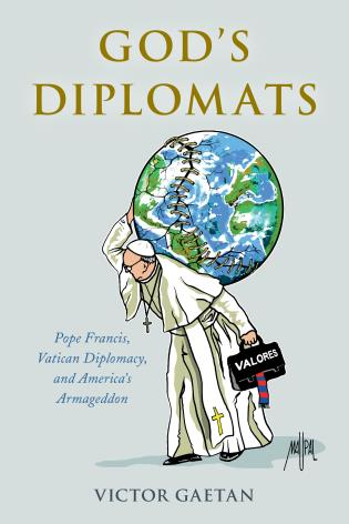 Cover image for the book God's Diplomats: Pope Francis, Vatican Diplomacy, and America's Armageddon