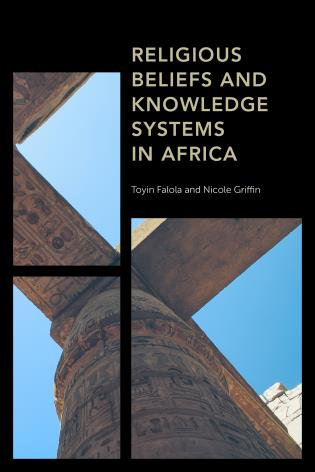 Cover image for the book Religious Beliefs and Knowledge Systems in Africa