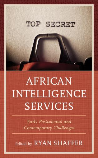 Cover image for the book African Intelligence Services: Early Postcolonial and Contemporary Challenges