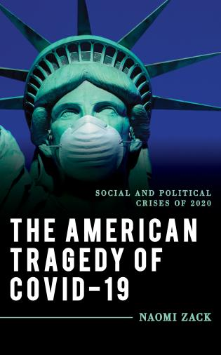 Cover image for the book The American Tragedy of COVID-19: Social and Political Crises of 2020