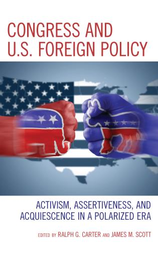 Cover image for the book Congress and U.S. Foreign Policy: Activism, Assertiveness, and Acquiescence in a Polarized Era