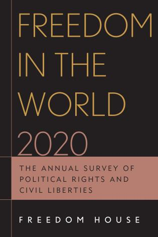 Cover image for the book Freedom in the World 2020: The Annual Survey of Political Rights and Civil Liberties