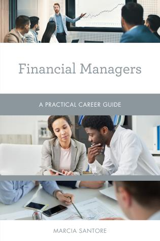 Cover image for the book Financial Managers: A Practical Career Guide
