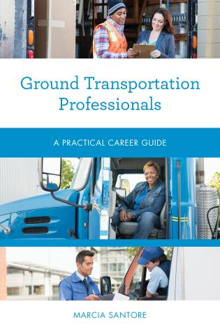 Cover image for the book Ground Transportation Professionals: A Practical Career Guide