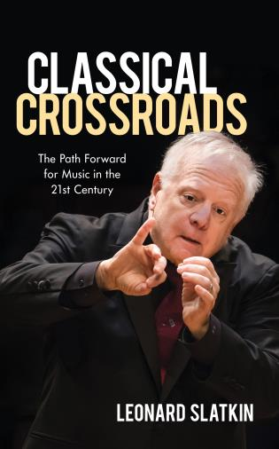Cover image for the book Classical Crossroads: The Path Forward for Music in the 21st Century