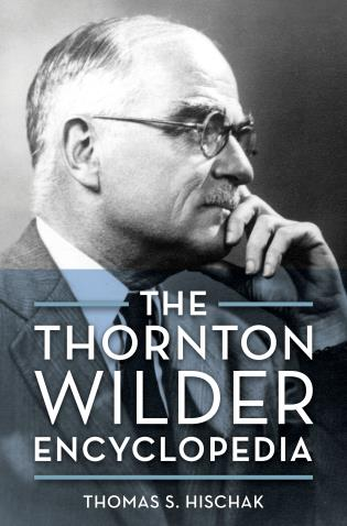 Cover image for the book The Thornton Wilder Encyclopedia
