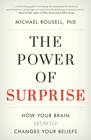 Cover image for the book The Power of Surprise: How Your Brain Secretly Changes Your Beliefs