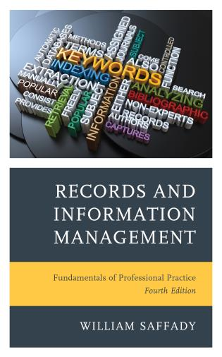 Cover image for the book Records and Information Management: Fundamentals of Professional Practice, Fourth Edition