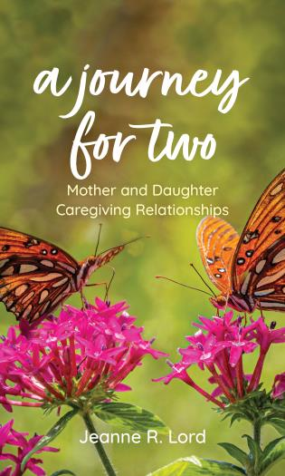 Cover image for the book A Journey for Two: Mother and Daughter Caregiving Relationships