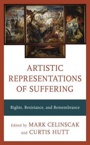 Cover image for the book Artistic Representations of Suffering: Rights, Resistance, and Remembrance