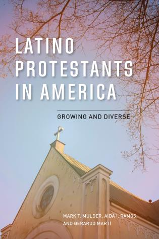Cover image for the book Latino Protestants in America: Growing and Diverse