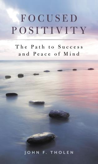 Cover image for the book Focused Positivity: The Path to Success and Peace of Mind