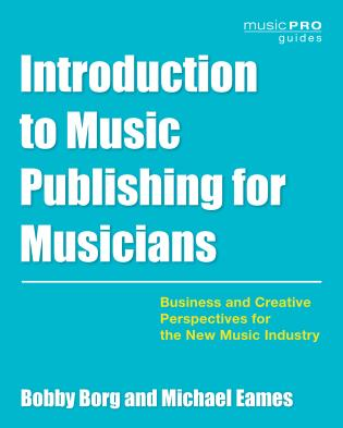 Cover image for the book Introduction to Music Publishing for Musicians: Business and Creative Perspectives for the New Music Industry