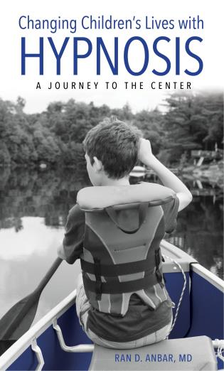 Cover image for the book Changing Children's Lives with Hypnosis: A Journey to the Center