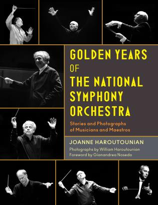 Cover image for the book Golden Years of the National Symphony Orchestra: Stories and Photographs of Musicians and Maestros