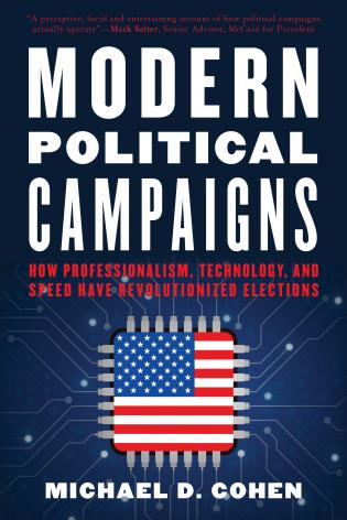Cover image for the book Modern Political Campaigns: How Professionalism, Technology, and Speed Have Revolutionized Elections