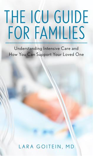 Cover image for the book The ICU Guide for Families: Understanding Intensive Care and How You Can Support Your Loved One