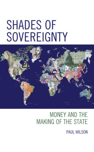 Cover image for the book Shades of Sovereignty: Money and the Making of the State