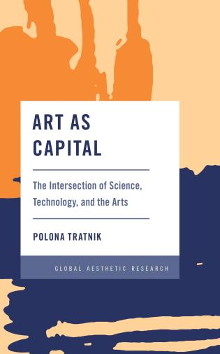 Cover image for the book Art as Capital: The Intersection of Science, Technology, and the Arts