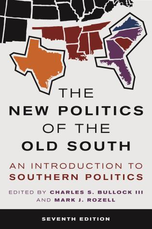 Cover image for the book The New Politics of the Old South: An Introduction to Southern Politics, 7th Edition