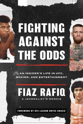 Cover image for the book Fighting against the Odds: An Insider's Life in UFC, Boxing, and Entertainment