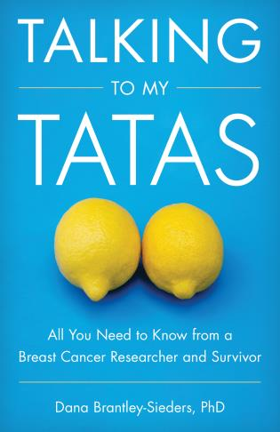 Cover image for the book Talking to My Tatas: All You Need to Know from a Breast Cancer Researcher and Survivor