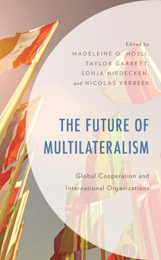 Cover image for the book The Future of Multilateralism: Global Cooperation and International Organizations