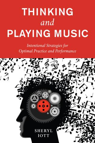 Cover image for the book Thinking and Playing Music: Intentional Strategies for Optimal Practice and Performance