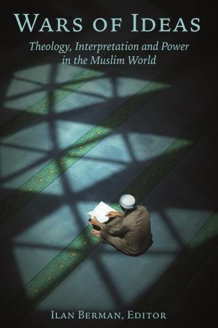 Cover image for the book Wars of Ideas: Theology, Interpretation and Power in the Muslim World