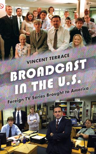 Cover image for the book Broadcast in the U.S.: Foreign TV Series Brought to America