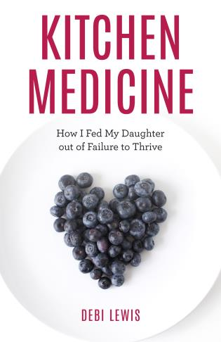 Cover image for the book Kitchen Medicine: How I Fed My Daughter out of Failure to Thrive