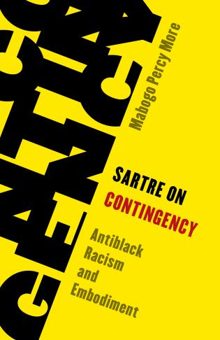 Cover image for the book Sartre on Contingency: Antiblack Racism and Embodiment