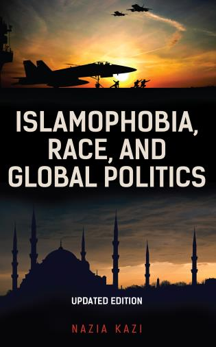 Cover image for the book Islamophobia, Race, and Global Politics, Updated Edition
