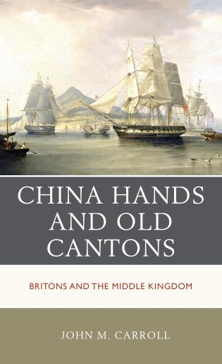 Cover image for the book China Hands and Old Cantons: Britons and the Middle Kingdom
