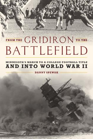Cover image for the book From the Gridiron to the Battlefield: Minnesota's March to a College Football Title and into World War II