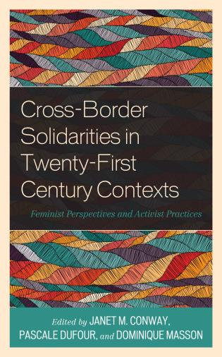 Cover image for the book Cross-Border Solidarities in Twenty-First Century Contexts: Feminist Perspectives and Activist Practices